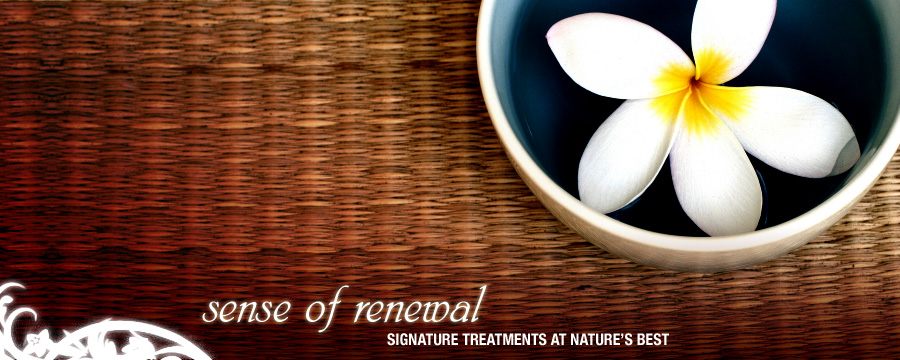 Sense of Renewal - Signature treatments at nature's best