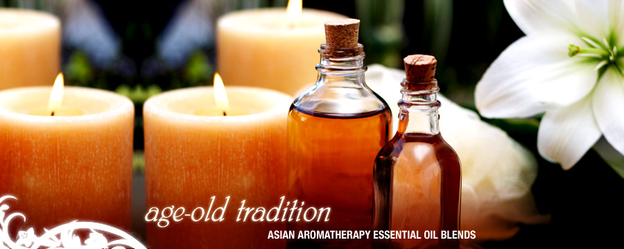 Age-old Tradition - Asian aromatheraphy essential oil blends
